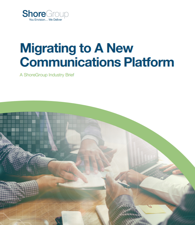 Migrating to a New Communications Platform Industry Brief